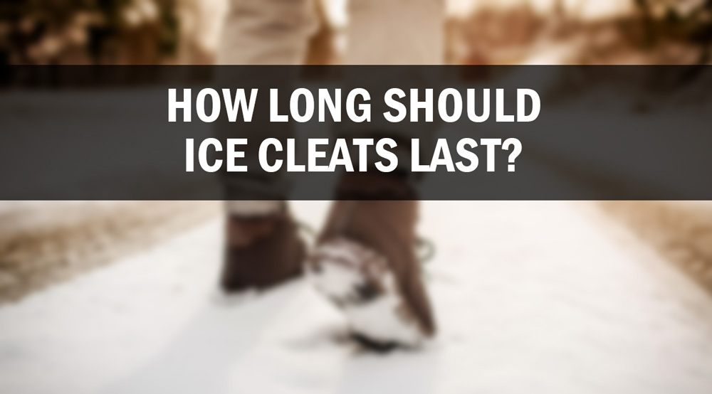 How Long Should Ice Cleats Last?