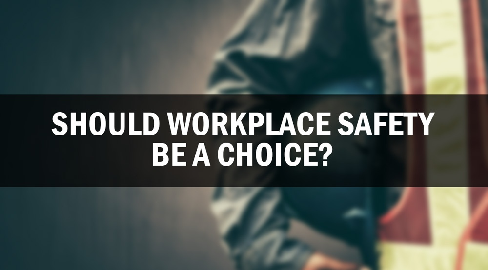 Should Workplace Safety Be a Choice?