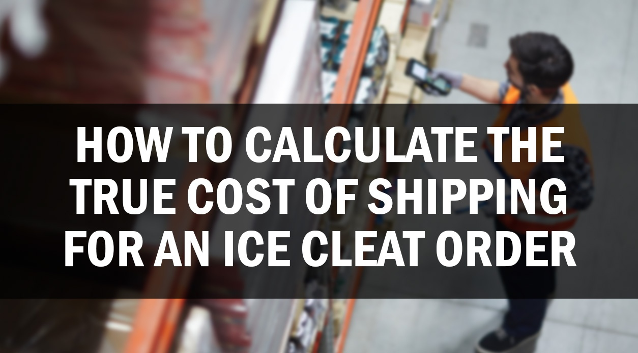How to Calculate the True Cost of Expedited Shipping For an Ice Cleat Order