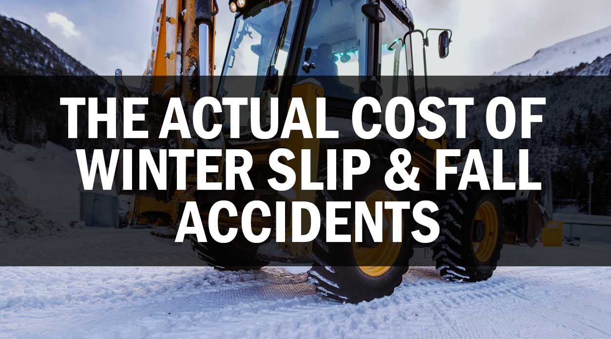 THE ACTUAL COST OF WINTER SLIP AND FALL ACCIDENTS
